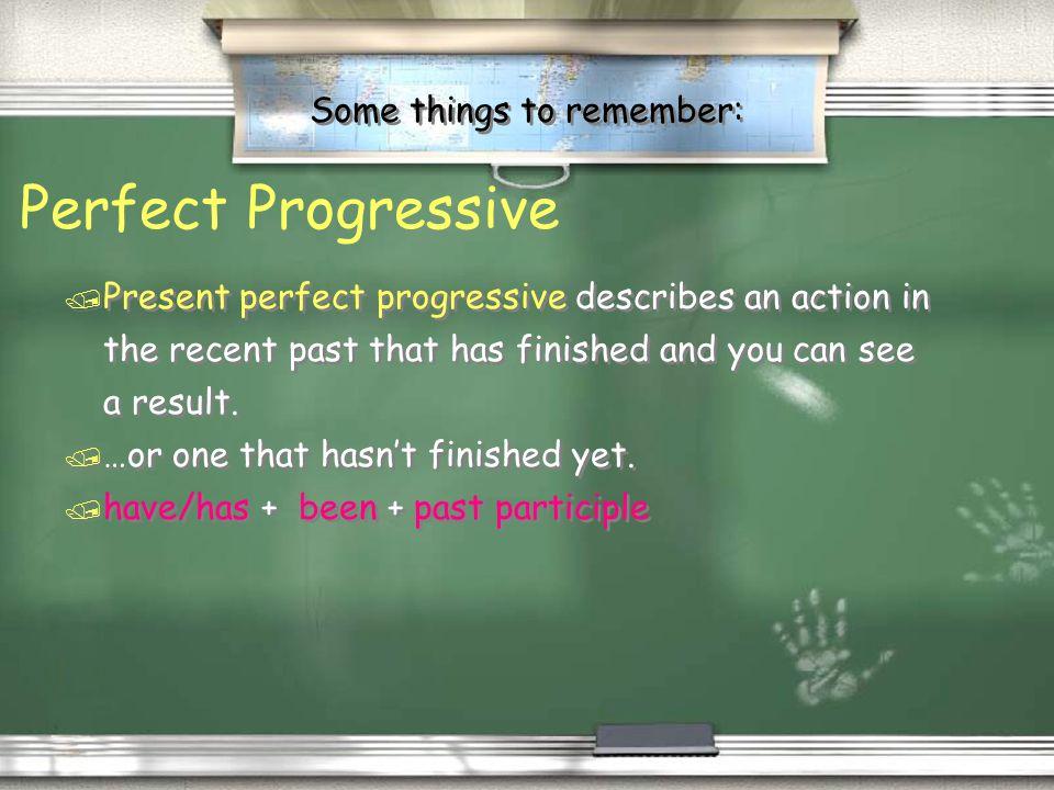 Practice 1. I _______ my homework every night between 7 and 9. Now its 8:00, so I _____________ my homework yet. (do/not finish) 2. Ayaka and Mai ____
