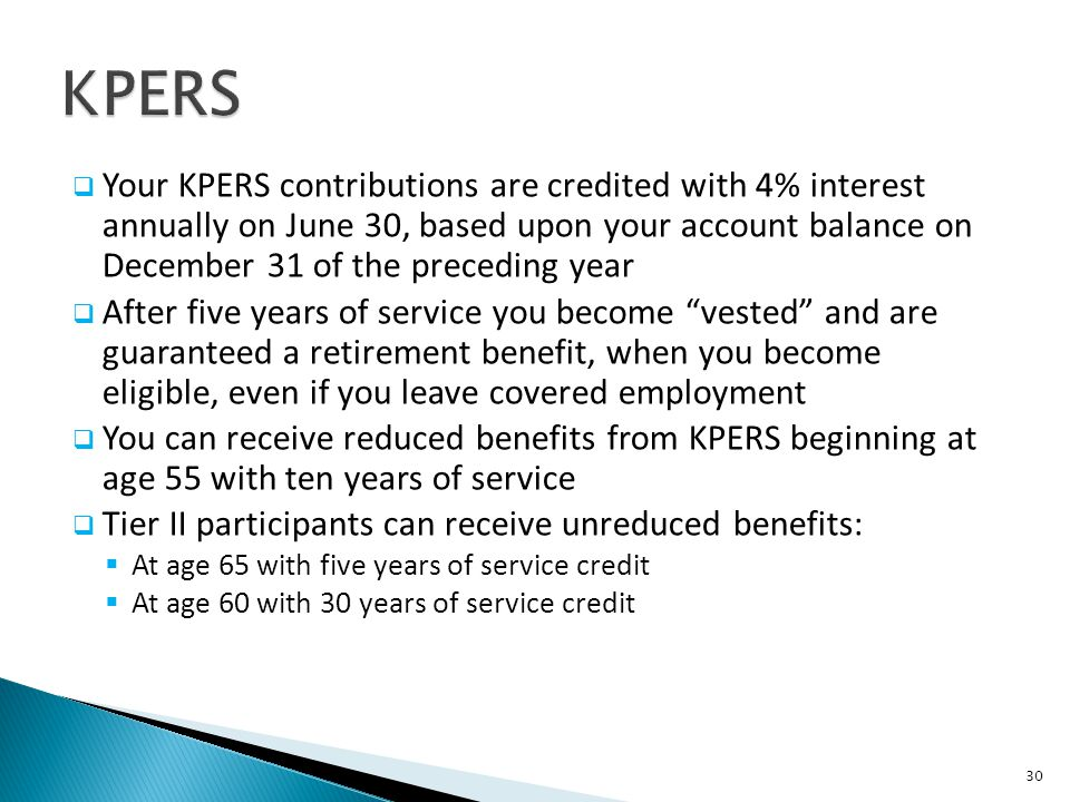Your KPERS contributions are credited with 4% interest annually on June 30, based upon your account balance on December 31 of the preceding year After