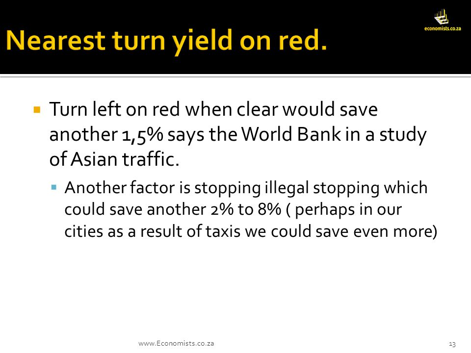 Turn left on red when clear would save another 1,5% says the World Bank in a study of Asian traffic.