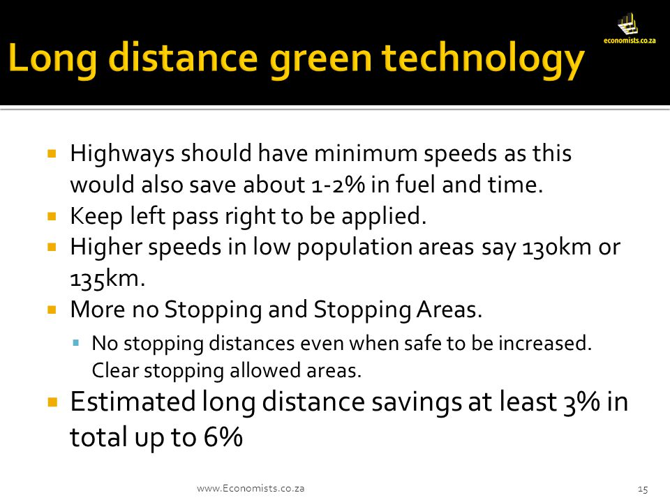 Highways should have minimum speeds as this would also save about 1-2% in fuel and time.