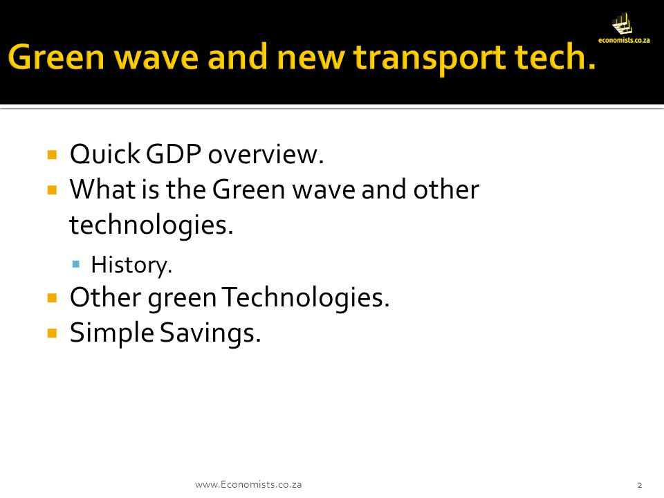 Quick GDP overview. What is the Green wave and other technologies.