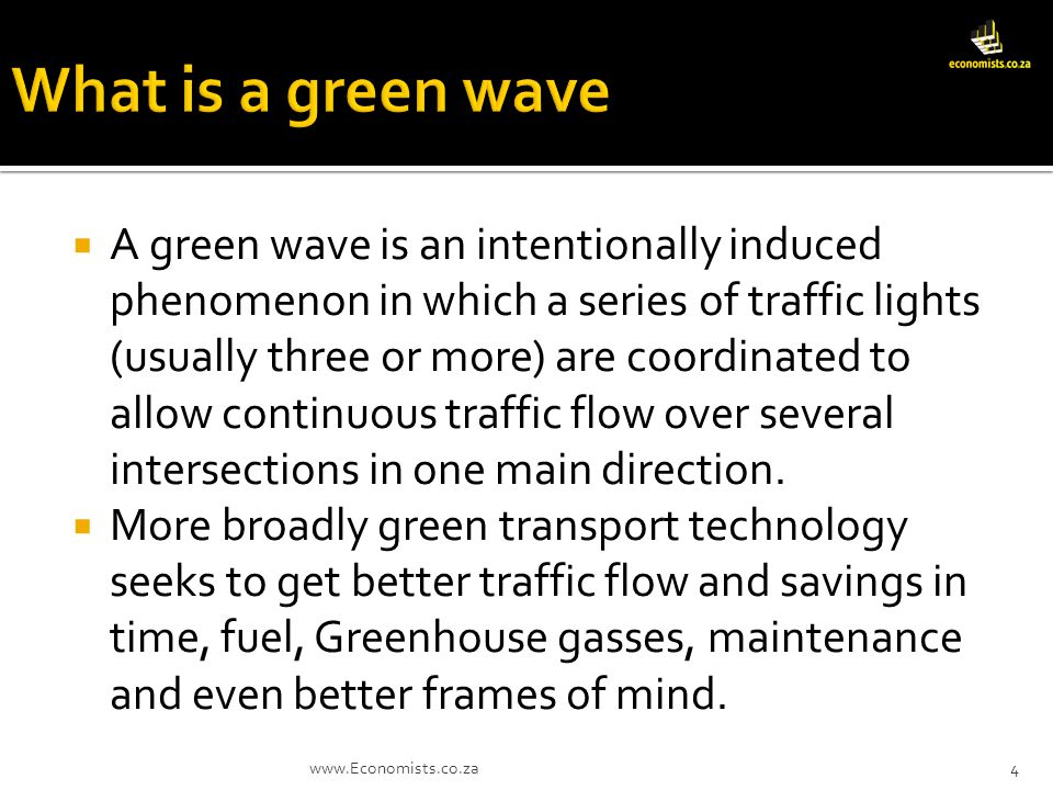 A green wave is an intentionally induced phenomenon in which a series of traffic lights (usually three or more) are coordinated to allow continuous traffic flow over several intersections in one main direction.