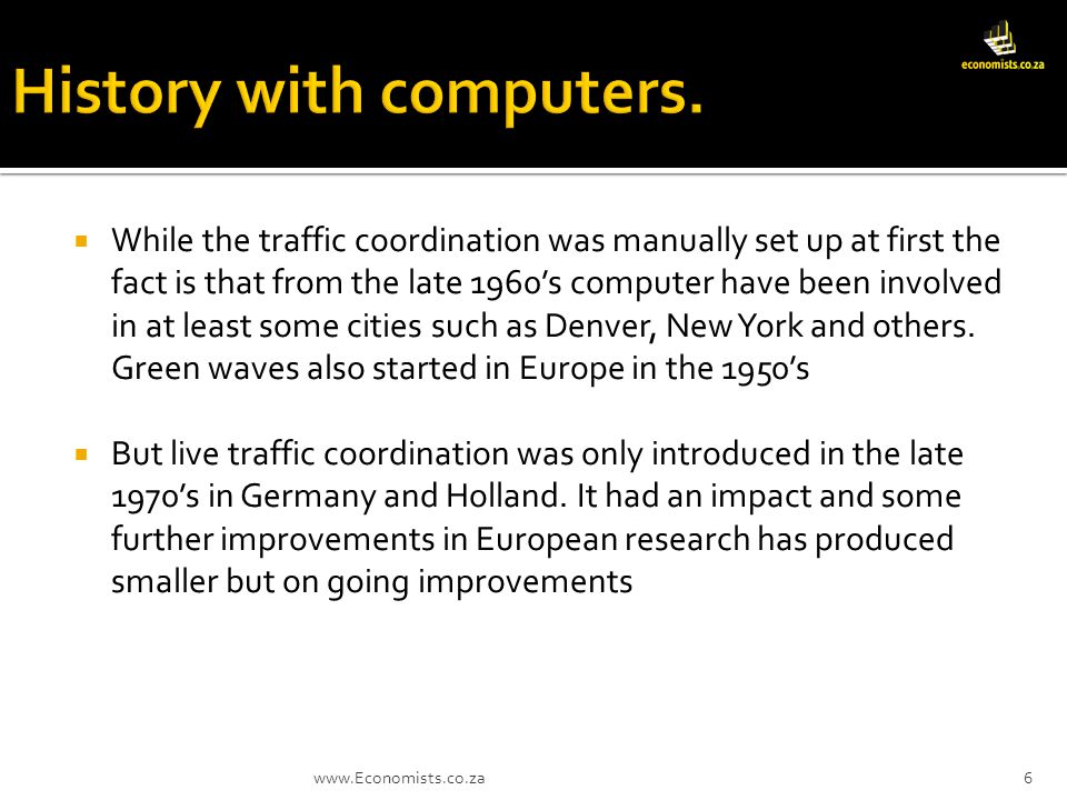 While the traffic coordination was manually set up at first the fact is that from the late 1960s computer have been involved in at least some cities such as Denver, New York and others.