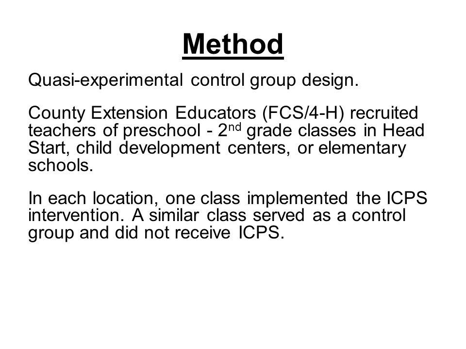 Method Quasi-experimental control group design. County Extension Educators (FCS/4-H) recruited teachers of preschool - 2 nd grade classes in Head Star