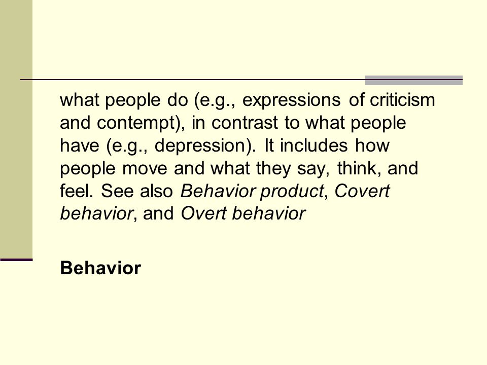 what people do (e.g., expressions of criticism and contempt), in contrast to what people have (e.g., depression).