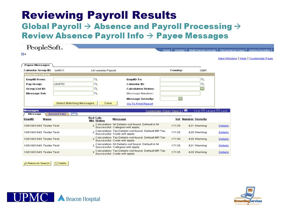 UPMC Reviewing Payroll Results Global Payroll Absence and Payroll Processing Review Absence Payroll Info Payee Messages