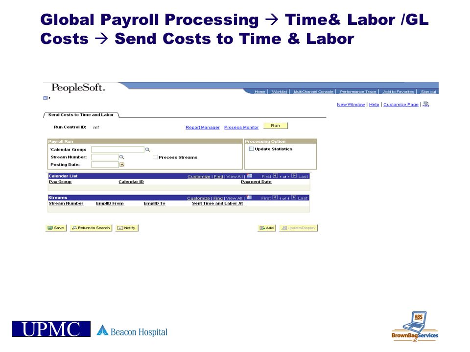 UPMC Global Payroll Processing Time& Labor /GL Costs Send Costs to Time & Labor
