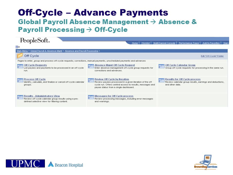 UPMC Off-Cycle – Advance Payments Global Payroll Absence Management Absence & Payroll Processing Off-Cycle