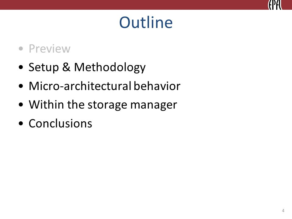 Outline Preview Setup & Methodology Micro-architectural behavior Within the storage manager Conclusions 4