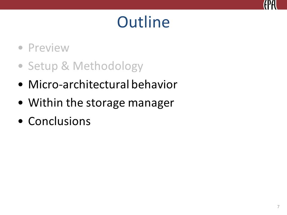 Outline Preview Setup & Methodology Micro-architectural behavior Within the storage manager Conclusions 7