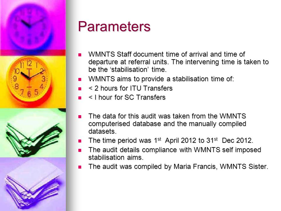 Parameters WMNTS Staff document time of arrival and time of departure at referral units.
