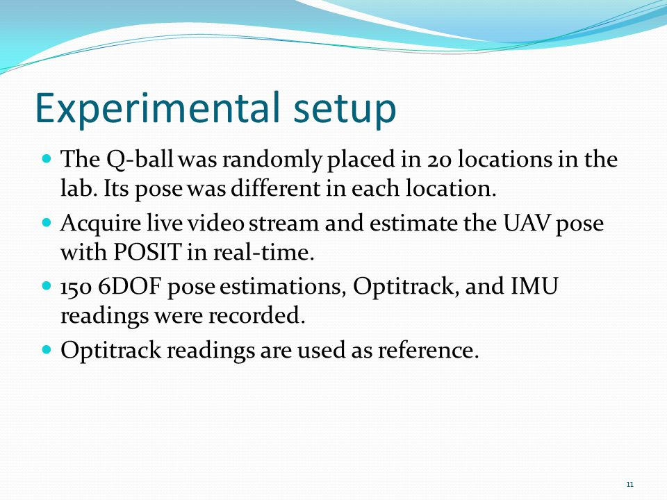 Experimental setup The Q-ball was randomly placed in 20 locations in the lab.