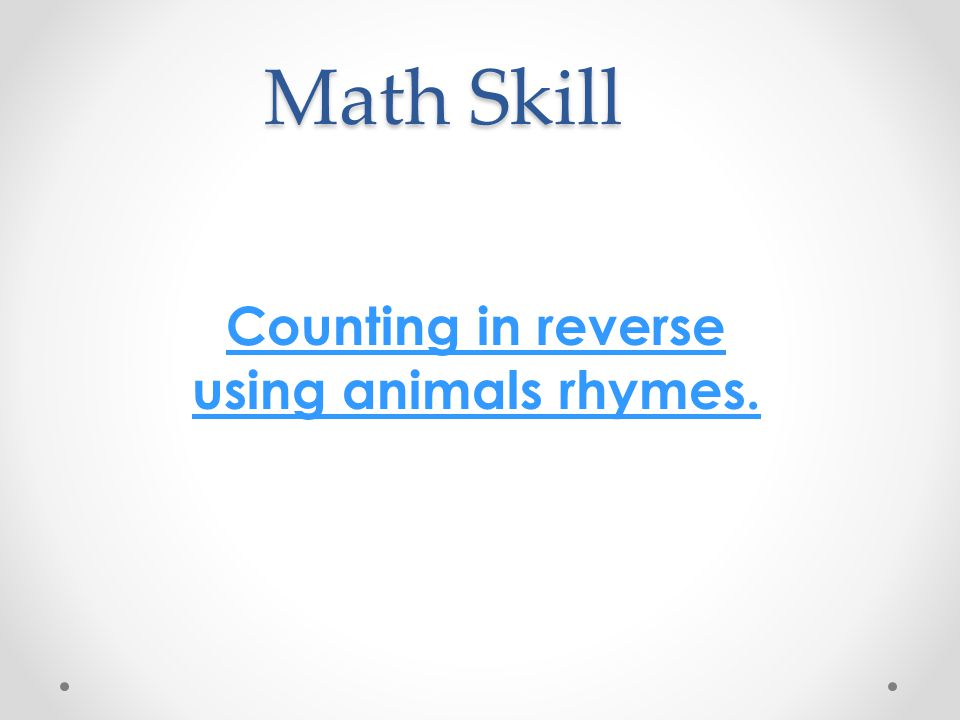 Math Skill Counting in reverse using animals rhymes.