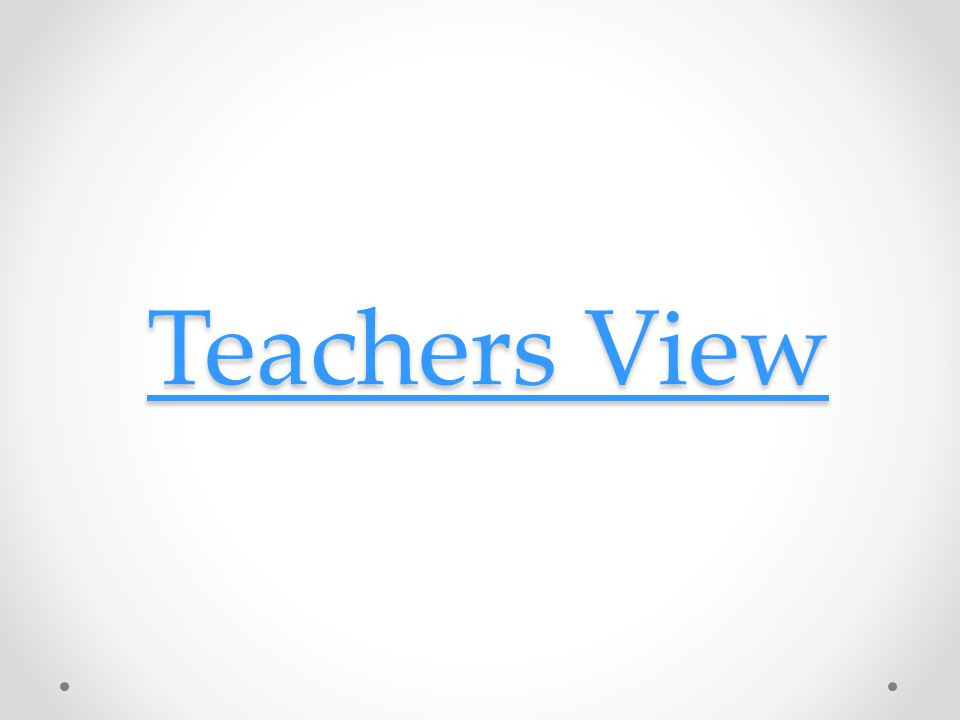 Teachers View Teachers View