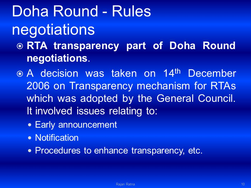 Doha Round - Rules negotiations RTA transparency part of Doha Round negotiations.