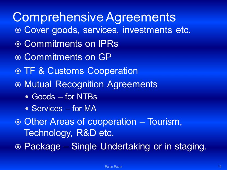 Comprehensive Agreements Cover goods, services, investments etc.