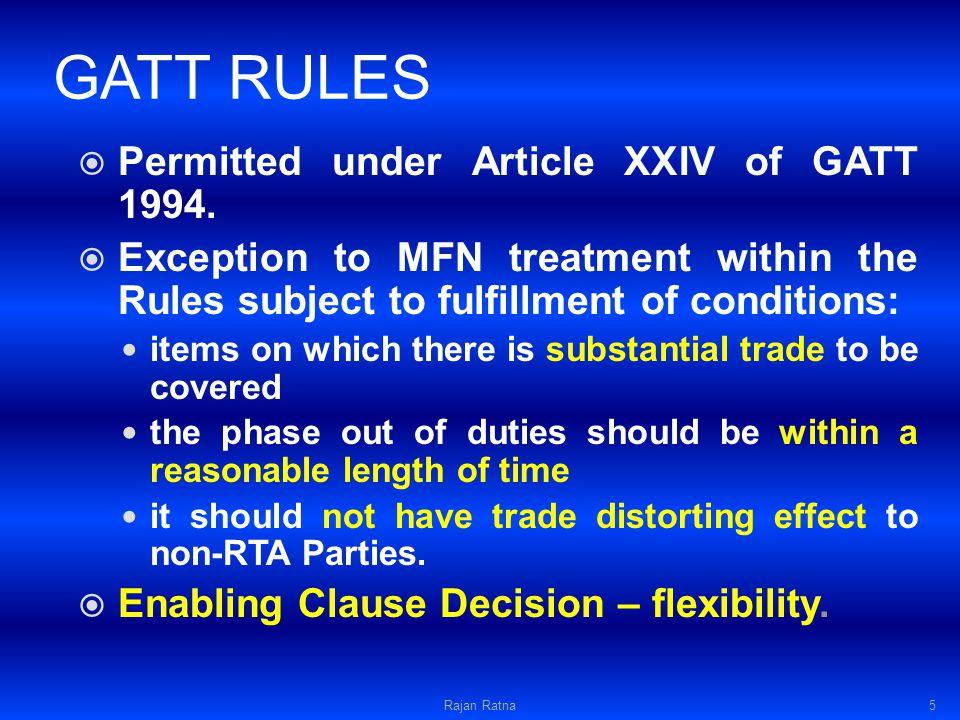 GATT RULES Permitted under Article XXIV of GATT 1994.