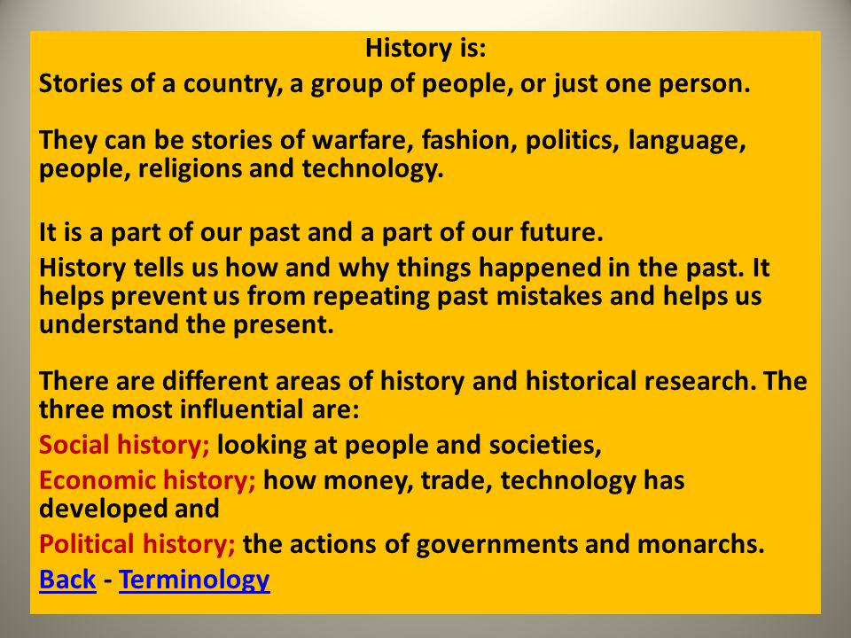 History is: Stories of a country, a group of people, or just one person.