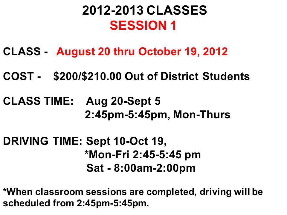 FAST TRACK CLASS Oct 29 – Nov 17, 2012 COMPLETE DRIVERS EDUCATION IN 3 WEEKS Designed to help students with extra curricular activities.
