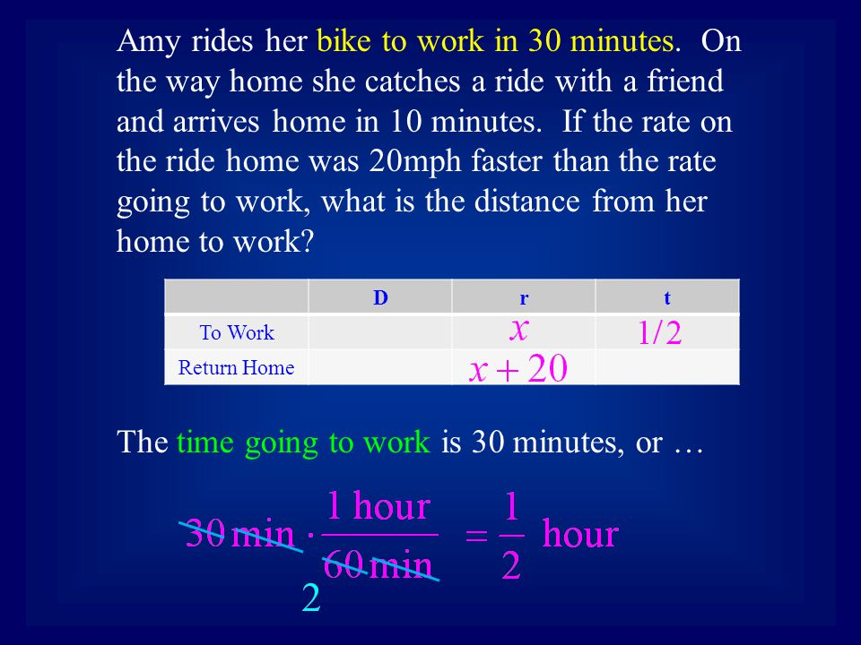 Drt To Work Return Home The time going to work is 30 minutes, or … Amy rides her bike to work in 30 minutes. On the way home she catches a ride with a