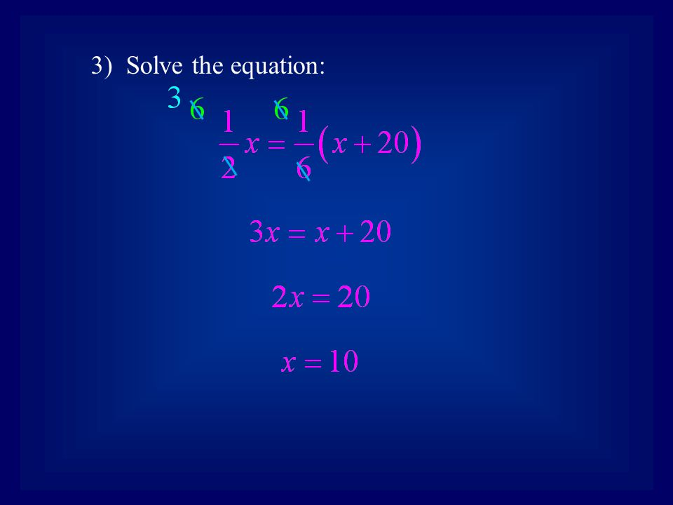 3) Solve the equation:
