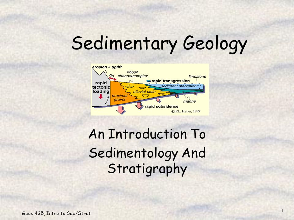 Geos 435, Intro to Sed/Strat 1 Sedimentary Geology An Introduction To Sedimentology And Stratigraphy