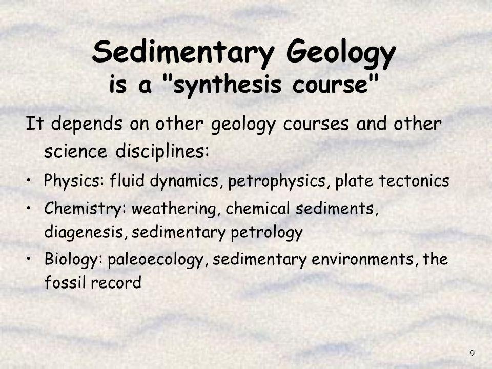 9 Sedimentary Geology is a