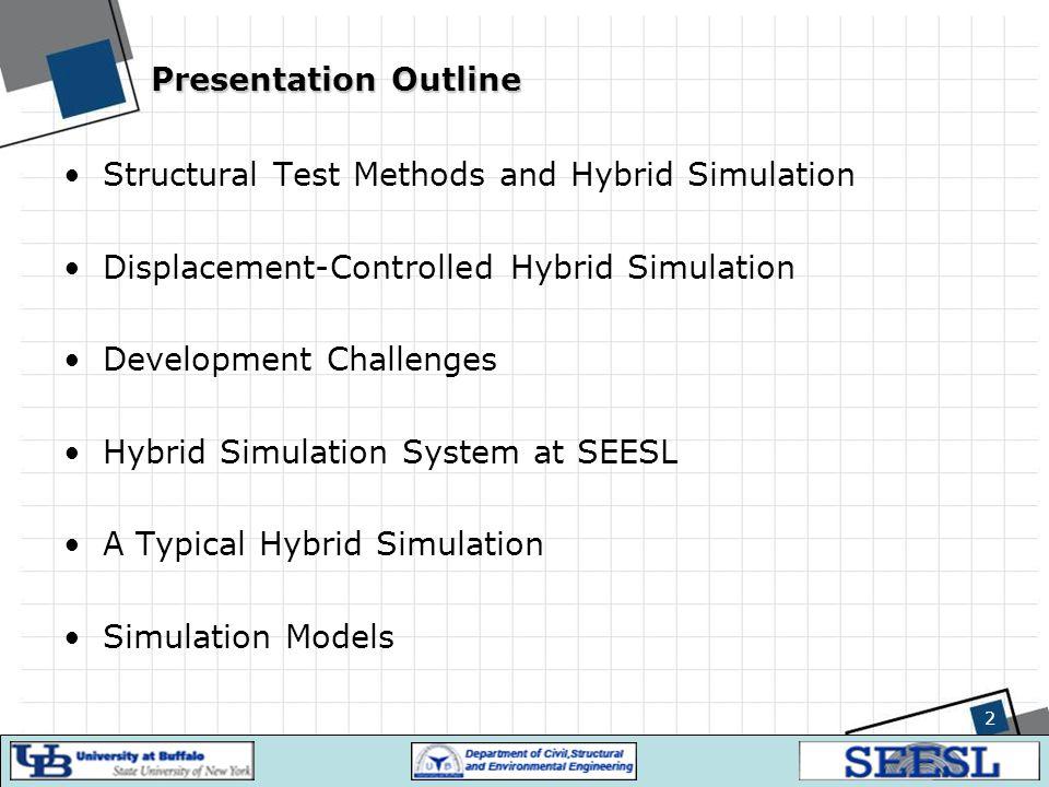 Pseudo-Dynamic Implementation (Pegon, 2008) 13