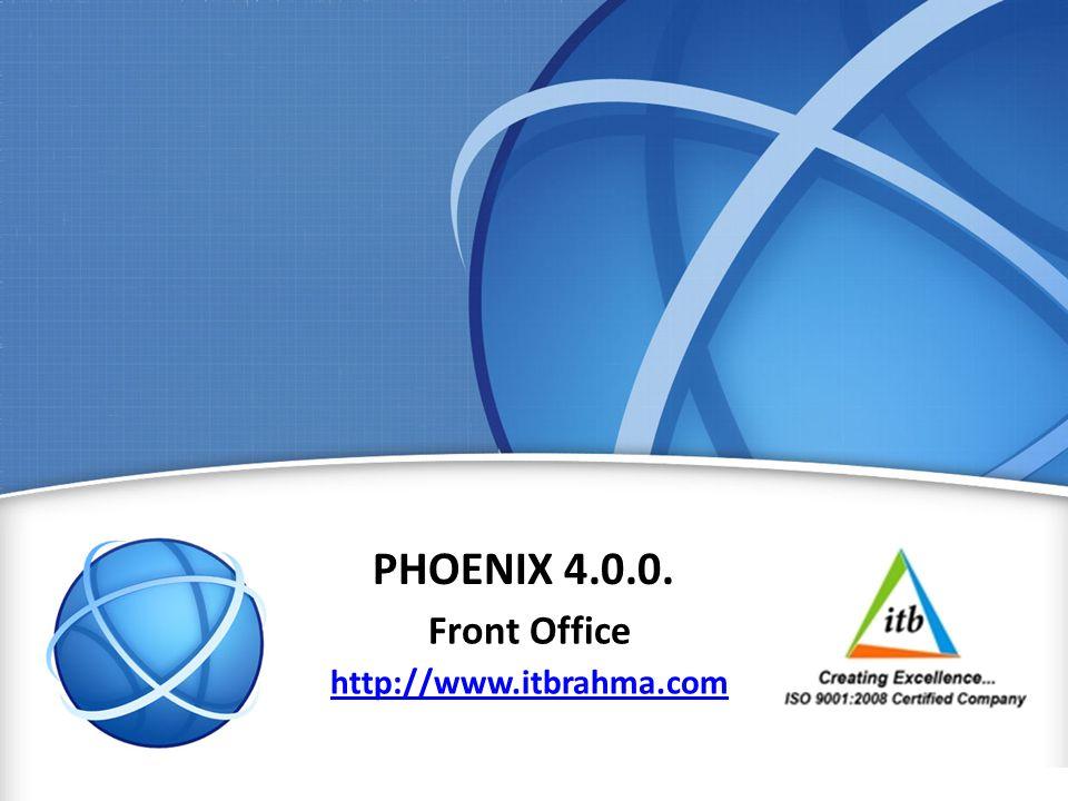 www.itbrahma.com 1 PHOENIX 4.0.0. Front Office http://www.itbrahma.com