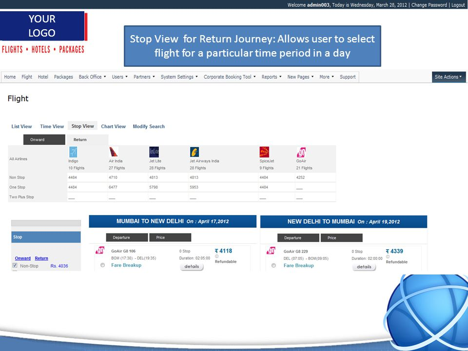 www.itbrahma.com 1 YOUR LOGO Stop View for Return Journey: Allows user to select flight for a particular time period in a day