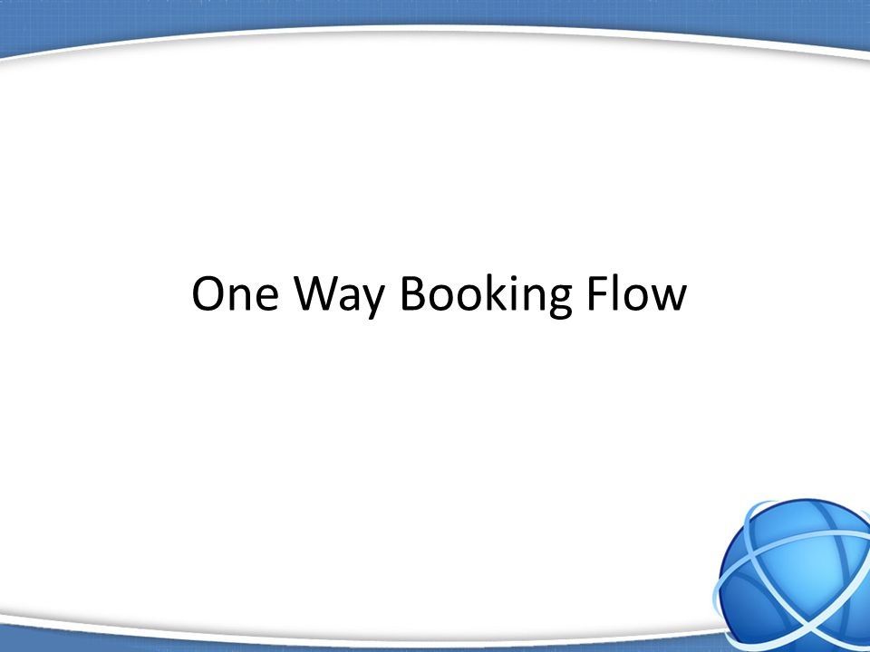 www.itbrahma.com 1 One Way Booking Flow