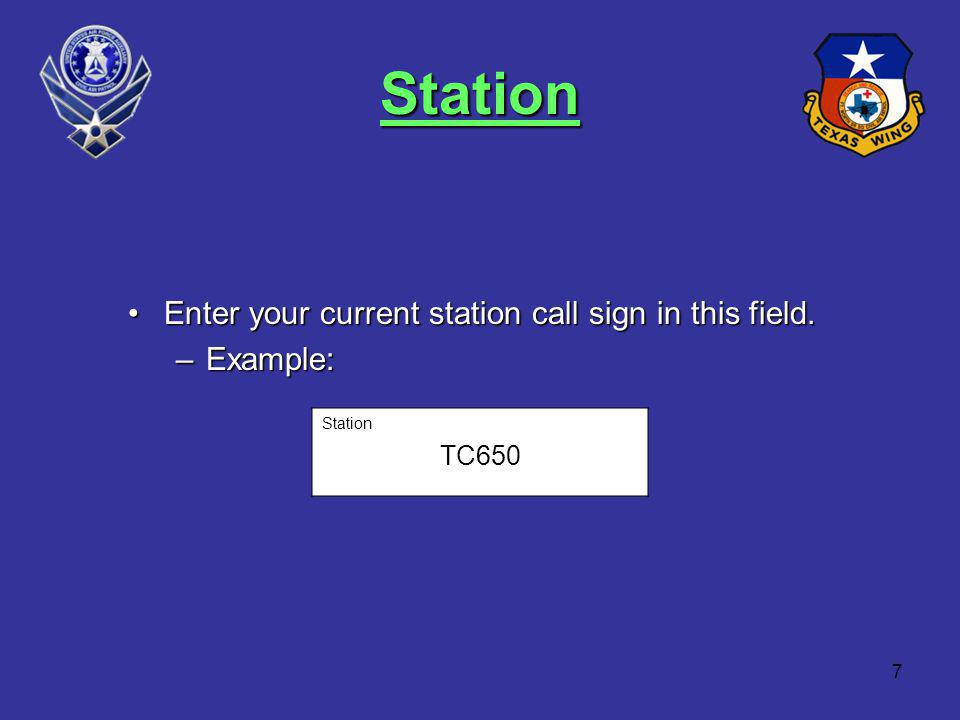 7 Station Enter your current station call sign in this field.Enter your current station call sign in this field.