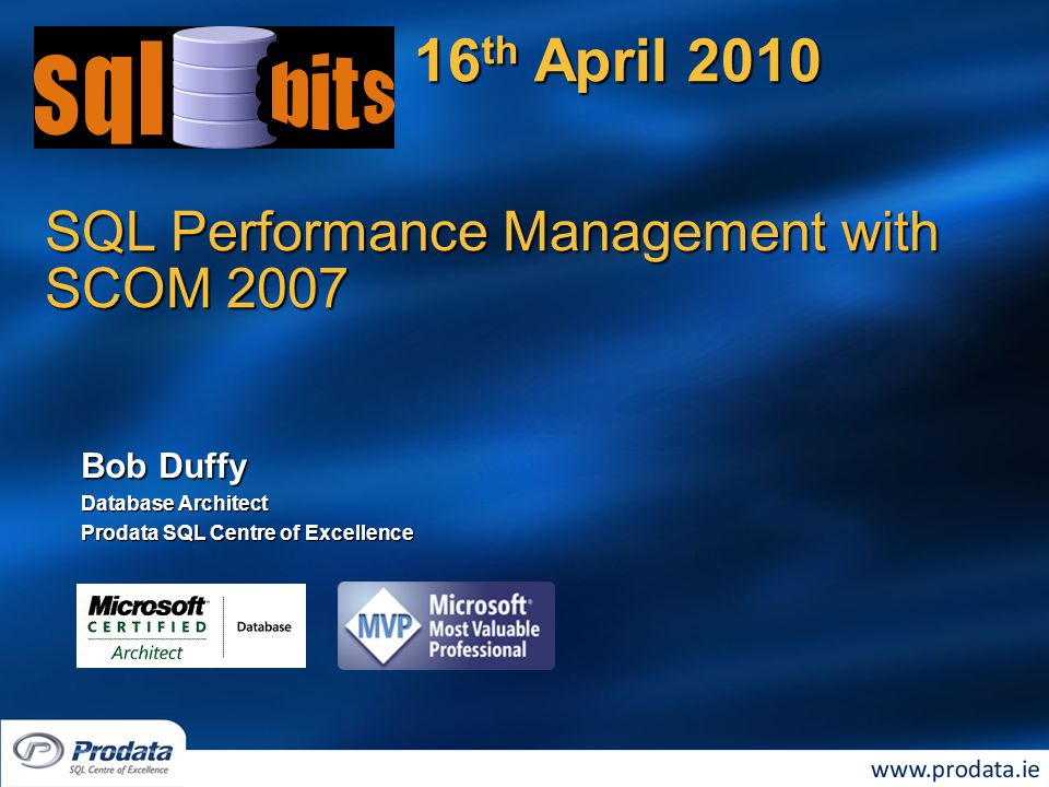Speaker Profile – Bob Duffy SQL Server MVPSQL Server MVP MCA/MCM for SQL ServerMCA/MCM for SQL Server 18 years in database sector, 250+ projects18 years in database sector, 250+ projects Senior SQL Consultant with Microsoft 2005-2008Senior SQL Consultant with Microsoft 2005-2008 Regular speaker for TechNet, MSDN, Users Groups, Irish and UK Technology ConferencesRegular speaker for TechNet, MSDN, Users Groups, Irish and UK Technology Conferences On MCM 2008 exam working groupOn MCM 2008 exam working group Database Architect at Prodata SQL Centre Excellence, DublinDatabase Architect at Prodata SQL Centre Excellence, Dublin SQL Geek ;-)SQL Geek ;-)