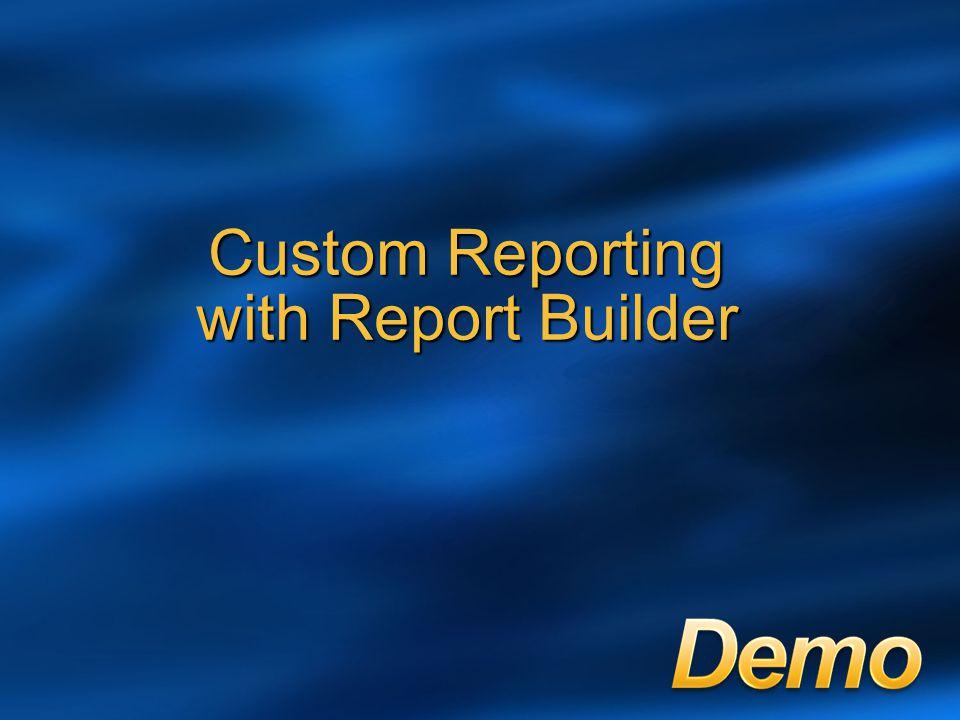 Custom Reporting with Report Builder