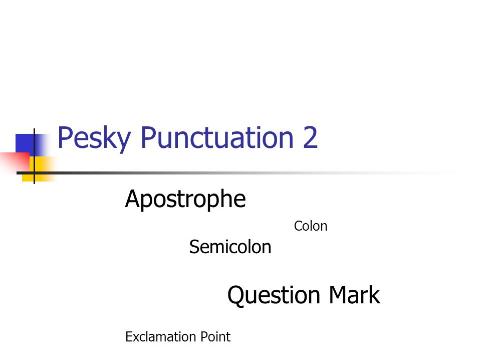 Pesky Punctuation 2 Apostrophe Colon Semicolon Question Mark Exclamation Point