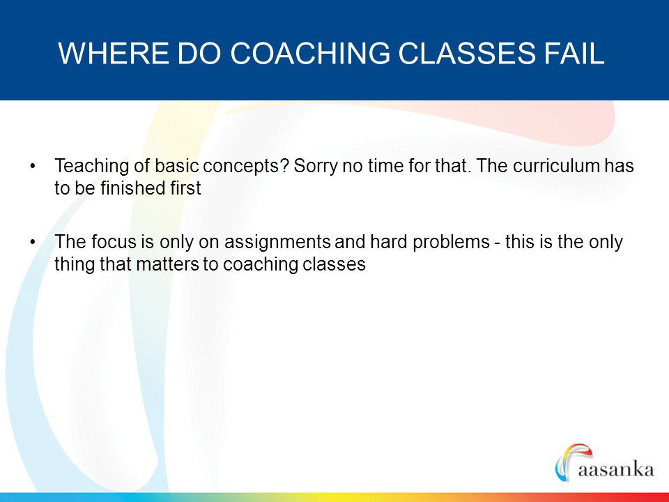 Teaching of basic concepts. Sorry no time for that.