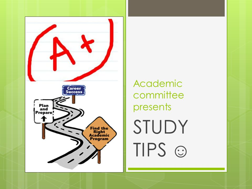 Academic committee presents STUDY TIPS