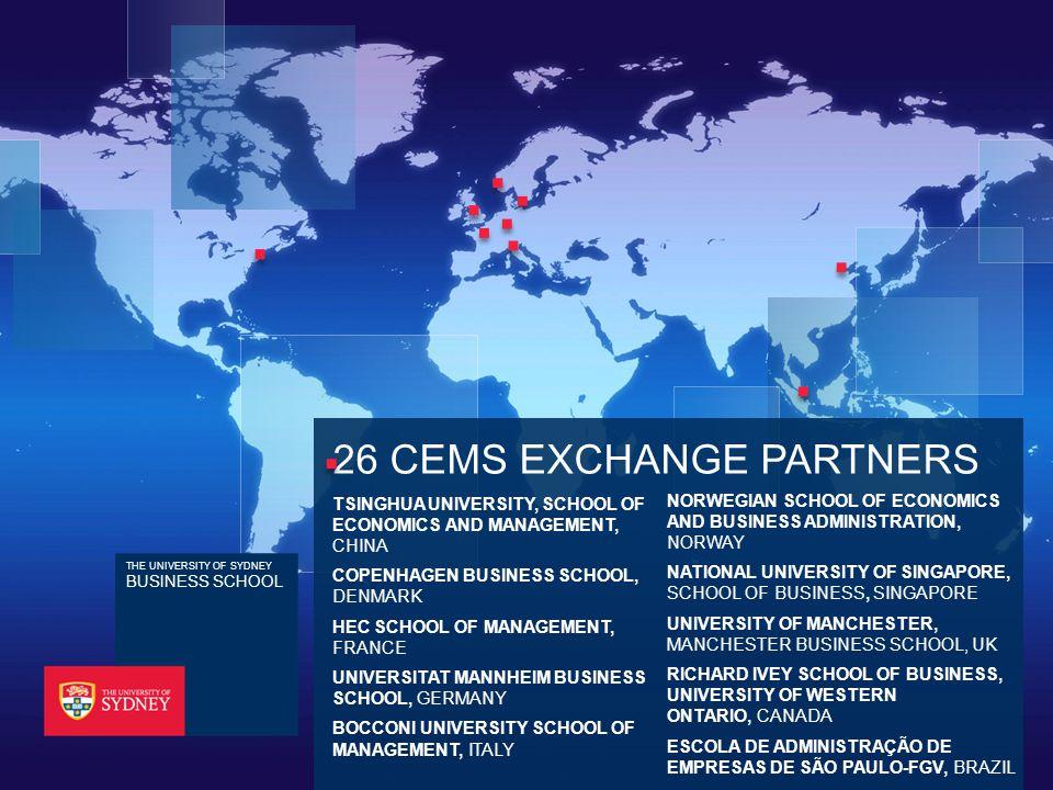 26 CEMS EXCHANGE PARTNERS TSINGHUA UNIVERSITY, SCHOOL OF ECONOMICS AND MANAGEMENT, CHINA COPENHAGEN BUSINESS SCHOOL, DENMARK HEC SCHOOL OF MANAGEMENT,