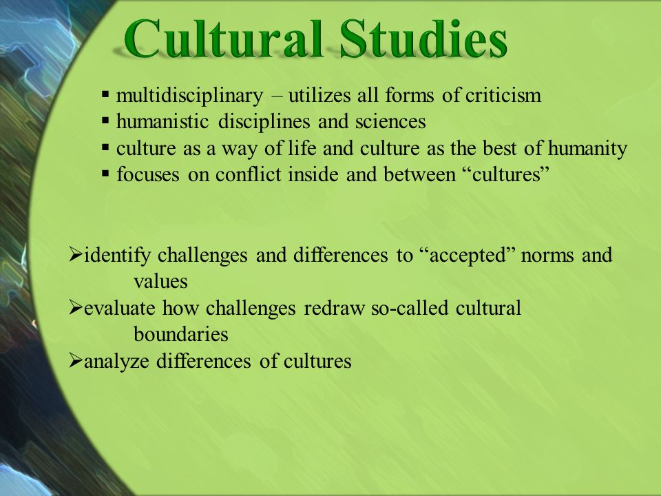 identify challenges and differences to accepted norms and values evaluate how challenges redraw so-called cultural boundaries analyze differences of c