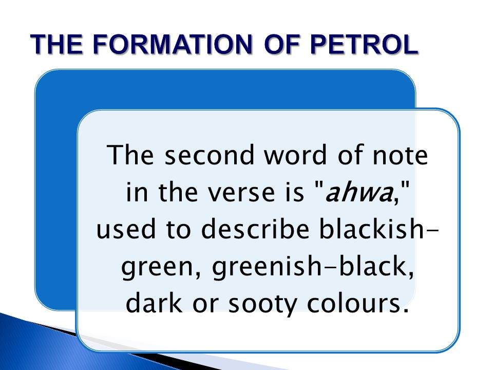 The second word of note in the verse is ahwa, used to describe blackish- green, greenish-black, dark or sooty colours.