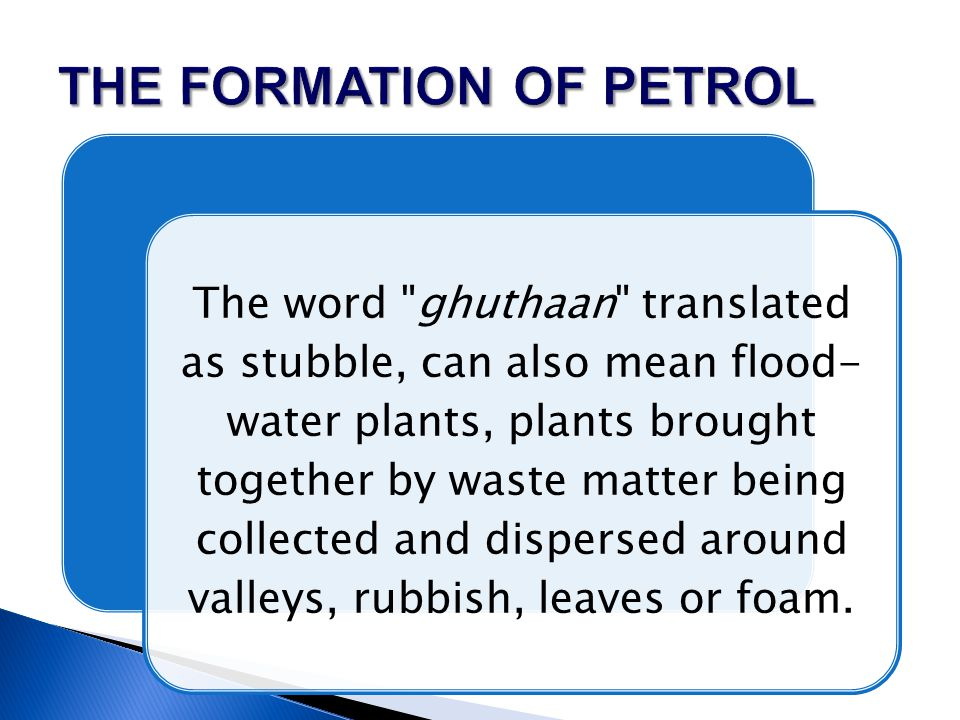 The word ghuthaan translated as stubble, can also mean flood- water plants, plants brought together by waste matter being collected and dispersed around valleys, rubbish, leaves or foam.