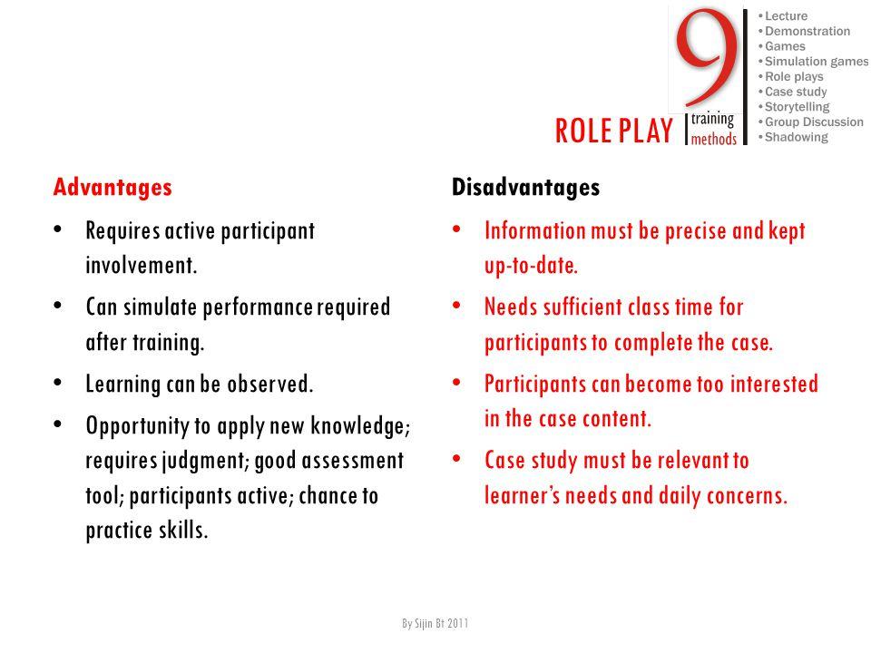 Advantages R equires active participant involvement.