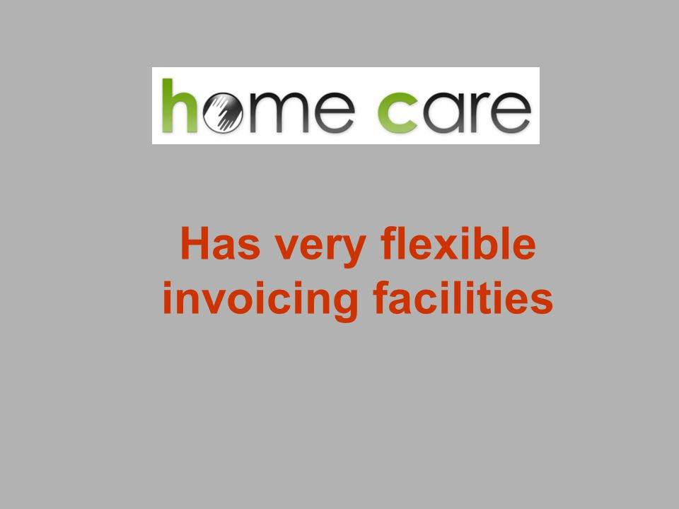 Has very flexible invoicing facilities