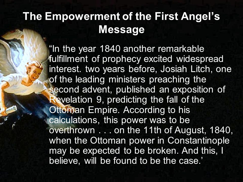 The Empowerment of the First Angels Message In the year 1840 another remarkable fulfillment of prophecy excited widespread interest. two years before,