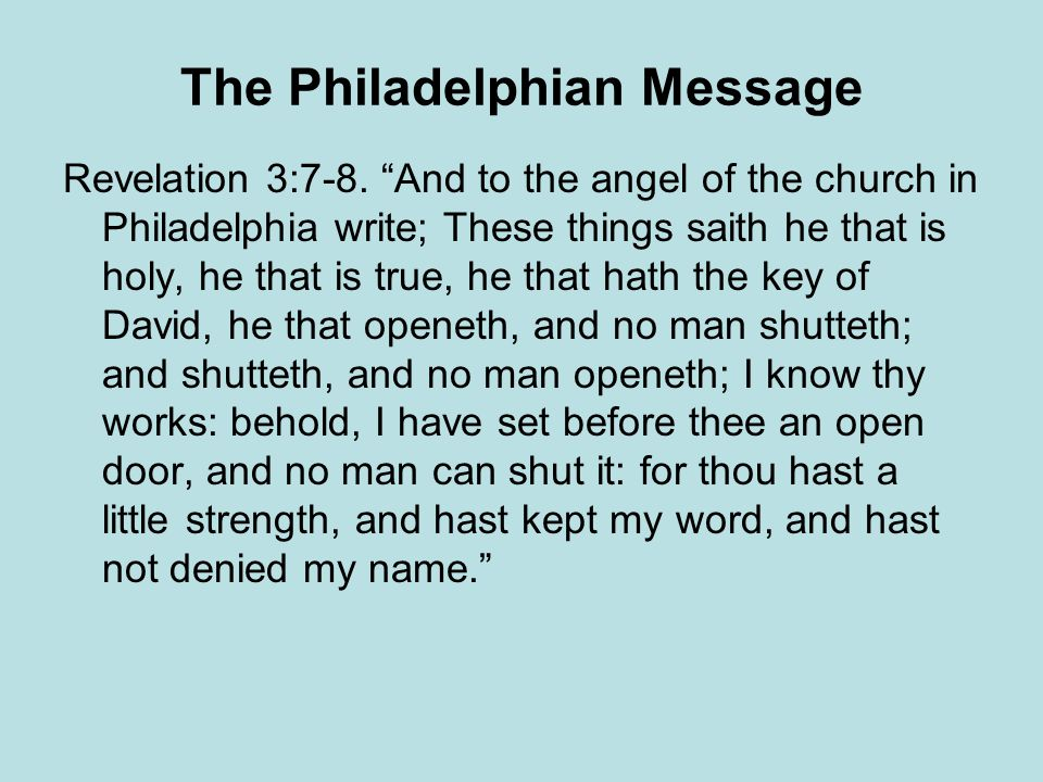 The Philadelphian Message Revelation 3:7-8.
