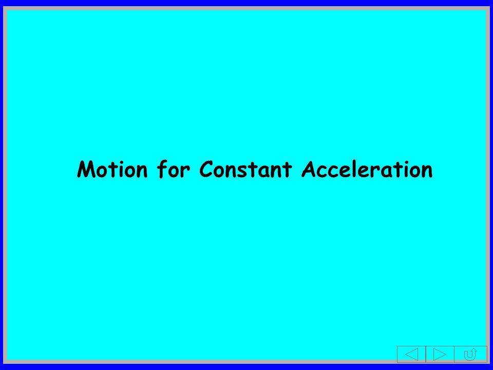 Motion for Constant Acceleration