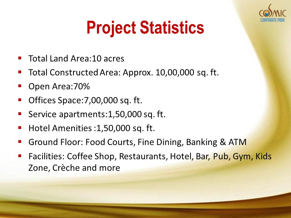 Project Statistics Total Land Area:10 acres Total Constructed Area: Approx.
