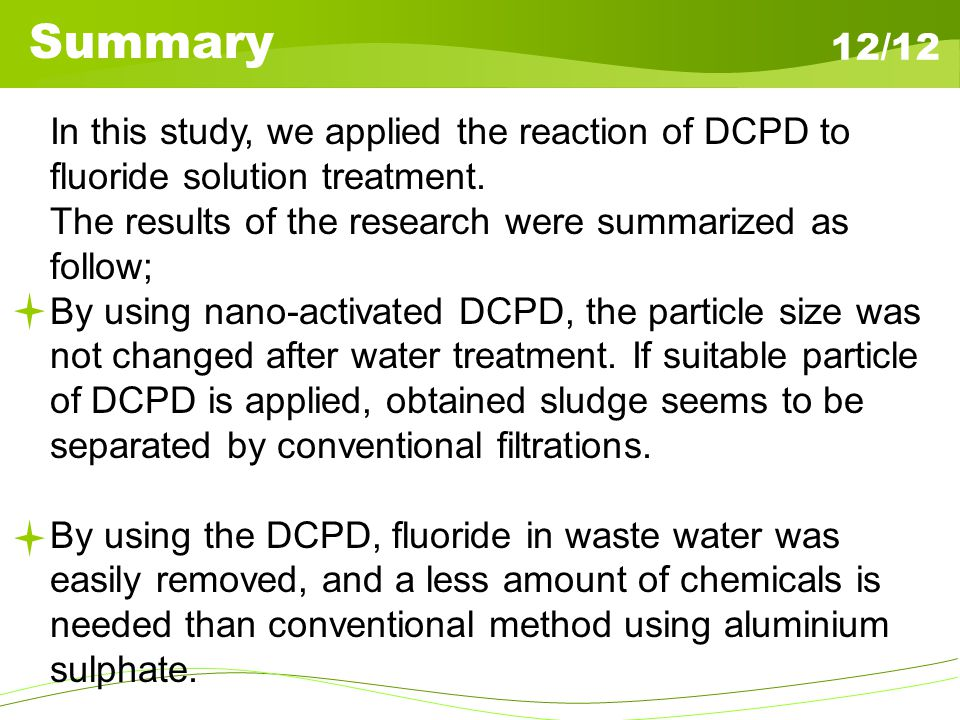Summary 12/12 In this study, we applied the reaction of DCPD to fluoride solution treatment. The results of the research were summarized as follow; By