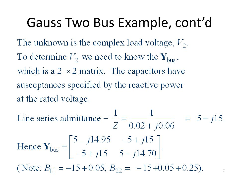 Gauss Two Bus Example, contd 7