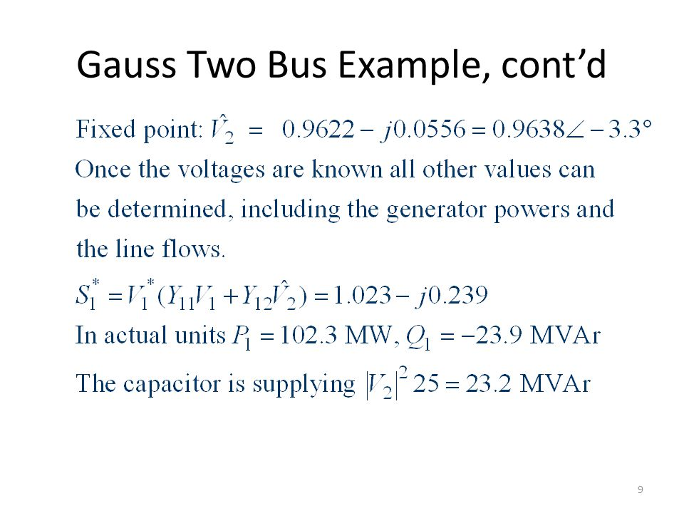 Slack Bus In previous example we specified S 2 and V 1 and then solved for S 1 and V 2.